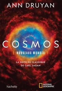 Ann Druyan - Cosmos - Nouveaux mondes - La suite du classique de Carl Sagan.