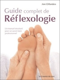 Guide complet de Réflexologie - Un manuel structuré pour un savoir-faire professionnel.pdf