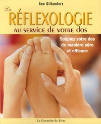 Ann Gillanders - La réflexologie au service de votre dos - Soigner votre dos de manière sûre et efficace.