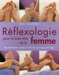 Ann Gillanders - Réflexologie pour le bien-être de la femme - Des traitements simples et efficaces quel que soit l'âge....