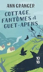 Ann Granger - Cottage, fantômes et guet-apens.