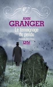 Ann Granger - Le témoignage du pendu.