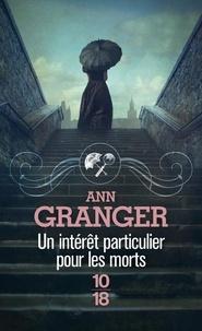 Ann Granger - Un intérêt particulier pour les morts.