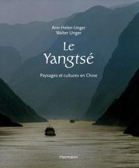Ann-Helen Unger et Walter Unger - Le Yangtsé - Paysages et cultures en Chine.