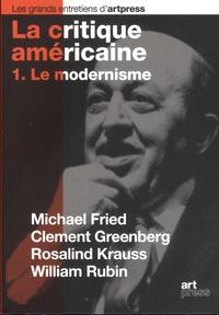 Ann Hindry et Catherine Millet - La critique américaine - Tome 1, Le modernisme.