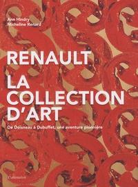 Ann Hindry et Micheline Renard - Renault, la collection d'art - De Doisneau à Dubuffet, une aventure pionnière.