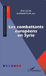 Ann Jacobs et Daniel Flore - Les combattants européens en Syrie.