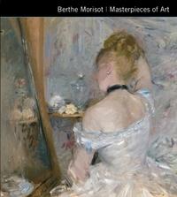 Ann Kay - Berthe Morisot - Masterpieces of Art.