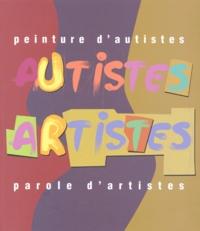 Ann Keren et Pierre Bordage - Peinture d'autistes, Parole d'artistes.