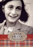 Ann Kramer - Anne Frank - La jeune fille dont le journal a ému le monde entier.