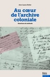 Ann Laura Stoler - Au coeur de l'archive coloniale - Questions de méthode.