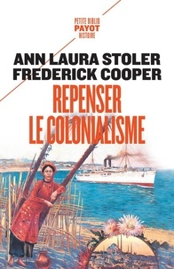 Ann Laura Stoler et Frederick Cooper - Repenser le colonialisme.
