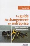 Ann-Laure Bassetti et Arnaud Groff - Le guide du changement en entreprise - 8 clés pour réussir en toute sécurité.