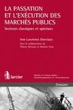 Ann Lawrence Durviaux et Thierry Delvaux - La passation et l'exécution des marchés publics - Secteurs classiques et spéciaux.