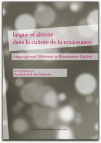 Ann Lecercle et Yan Brailowsky - Langue et altérité dans la culture de la Renaissance.