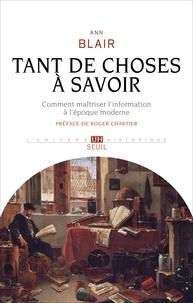 Ebook pour le téléchargement d'itouch Tant de choses à savoir  - Comment maîtriser l'information à l'époque moderne en francais par Ann M. Blair
