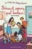 Ann M. Martin - Le Club des Baby-Sitters  : Frères et soeurs, quel bonheur !.