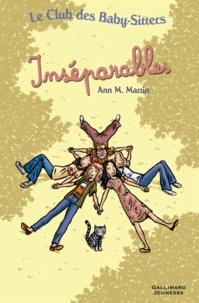 Ann M. Martin - Le Club des Baby-Sitters  : Inséparables.