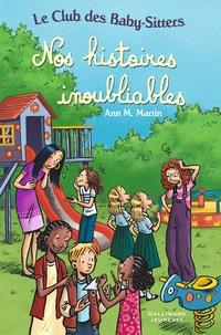Ann M. Martin - Le Club des Baby-Sitters  : Nos histoires inoubliables.