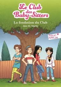 Ann M. Martin - Le Club des Baby-Sitters Tome 0 : La fondation du club.