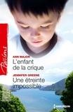 Ann Major et Jennifer Greene - L'enfant de la crique - Une étreinte impossible.