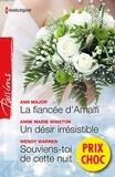 Ann Major et Anne Marie Winston - La fiancée d'Amalfi - Un désir irrésistible - Souviens-toi de cette nuit - (promotion).