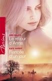 Ann Major et Kate Hardy - Le retour d'Anna - Fiancée d'un jour (Harlequin Passions).