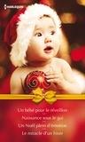 Ann Major et Laura Iding - Un bébé pour le réveillon - Naissance sous le gui - Un Noël plein d'émotion - Le miracle d'un hiver.