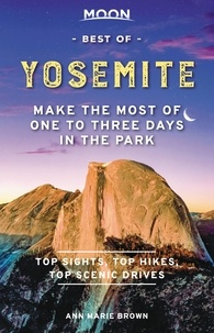 Ann Marie Brown - Moon Best of Yosemite - Make the Most of One to Three Days in the Park.