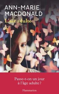 Ann-Marie MacDonald - L'air adulte.