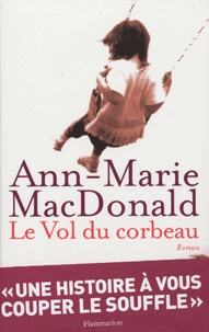 Ann-Marie MacDonald - Le Vol du corbeau.