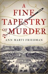 Ann Marti Friedman - A Fine Tapestry of Murder.
