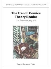 Ann Miller et Bart Beaty - The French Comics Theory Reader.