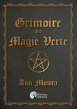 Ann Moura - Grimoire de magie verte.