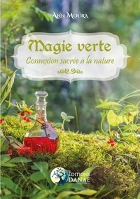 Ann Moura - Magie Verte - Connexion sacrée à la nature.