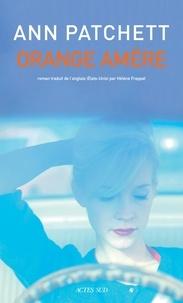 Orange amère - Ann Patchett - Format PDF - 9782330119683 - 16,99 €