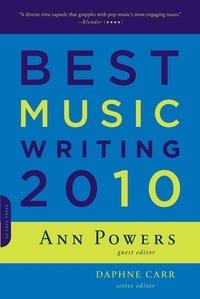 Ann Powers et Daphne Carr - Best Music Writing 2010.
