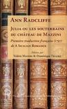 Ann Radcliffe et Valérie Maffre - Julia ou les souterrains du château de Mazzini - Première traduction française (1797) de A Sicilian Romance.