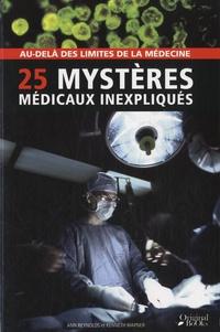 Ann Reynolds et Kenneth Wapner - 25 mystères médicaux inexpliqués.