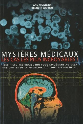 Ann Reynolds et Kenneth Wapner - Mystères médicaux.