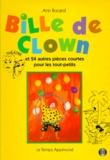 Ann Rocard - BILLE DE CLOWN. - Et 24 autres pièces courtes pour les tout-petits.