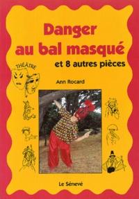 Ann Rocard - Danger au bal masqué. - Et 8 autres pièces.