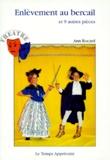 Ann Rocard - Enlèvement au bercail - Et 9 autres pièces.