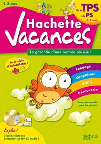 Ann Rocard - Hachette vacances - De la TPS à la PS (2-3 ans). 1 CD audio
