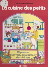 Ann Rocard et Claire Nadaud - La cuisine des petits.