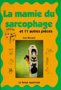Ann Rocard - LA MAMIE DU SARCOPHAGE. - Et 11 autres pièces.
