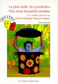 Ann Rocard - La plus belle des poubelles - Et 4 autres pièces en édition bilingue français-anglais.