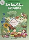 Ann Rocard et Claire Nadaud - Le jardin des petits.