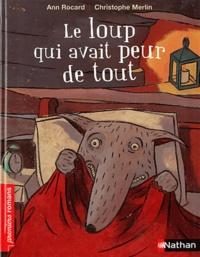 Ann Rocard - Le loup qui avait peur de tout.