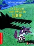 Ann Rocard - Le loup qui avait peur du loup.